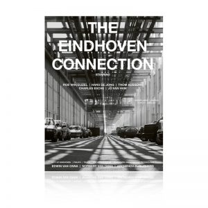 The Eindhoven Connection, Norbert van Onna, Robert van Gijzel, Thom Aussems, Charles Esche