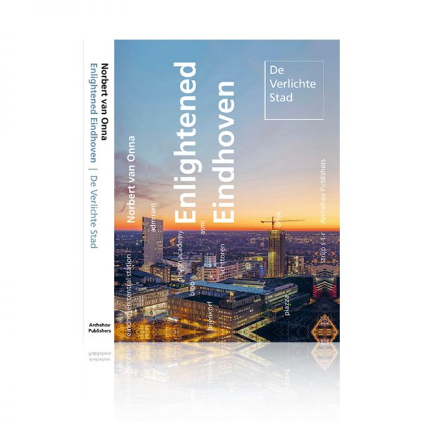 De Verlichte Stad - Enlightened Eindhoven